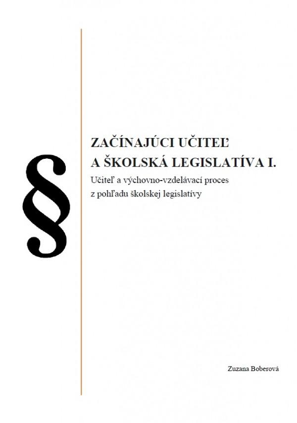 Začínajúci učiteľ a školská legislatíva I.
