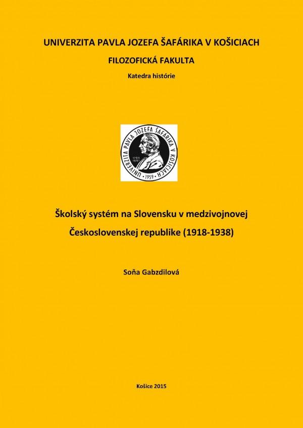 Školský systém na Slovensku v medzivojnovej Československej republike (1918 - 1938)