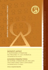 Rodový aspekt v slovenskej literatúre na prelome 19. a 20. storočia (Interpretačné etudy)
