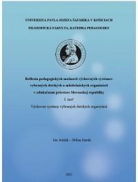 Reflexia pedagogických možností výchovných systémov vybraných detských a mládež. organizácií v edukačnom priestore SR. 1. časť