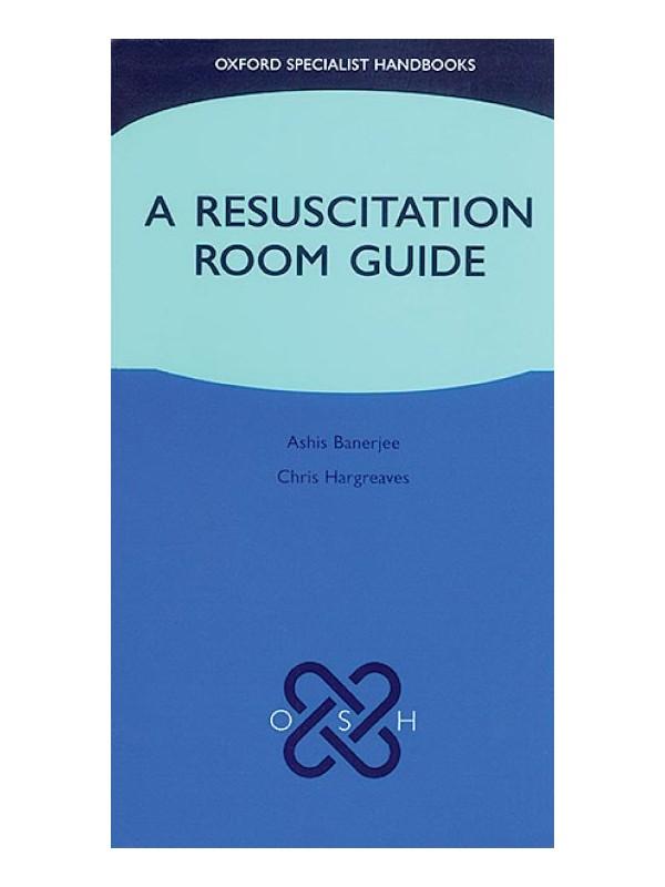 A Resuscitation Room Guide