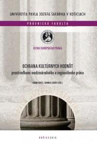 Ochrana kultúrnych hodnôt prostriedkami medzinárodného a regionálneho práva