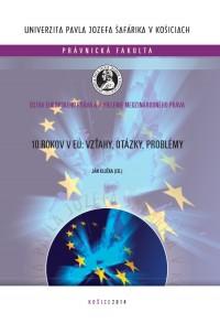 10 rokov v EÚ: Vzťahy, otázky, problémy