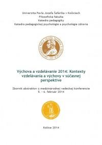 Výchova a vzdelávanie 2014: Kontexty vzdelávania a výchovy v súčasnej perspektíve