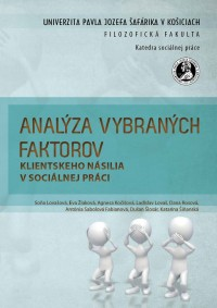 Analýza vybraných faktorov klientskeho násilia v sociálnej práci