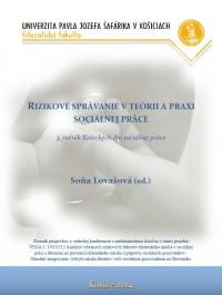 Rizikové správanie v teórii a praxi sociálnej práce (3. ročník Košických dní sociálnej práce)