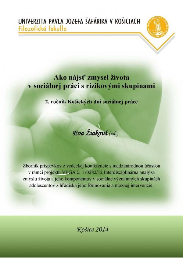 Ako nájsť zmysel života v sociálnej práci s rizikovými skupinami (2. ročník Košických dní sociálnej práce)