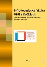 Zborník abstraktov zo Študentskej vedeckej konferencie PF UPJŠ 2014