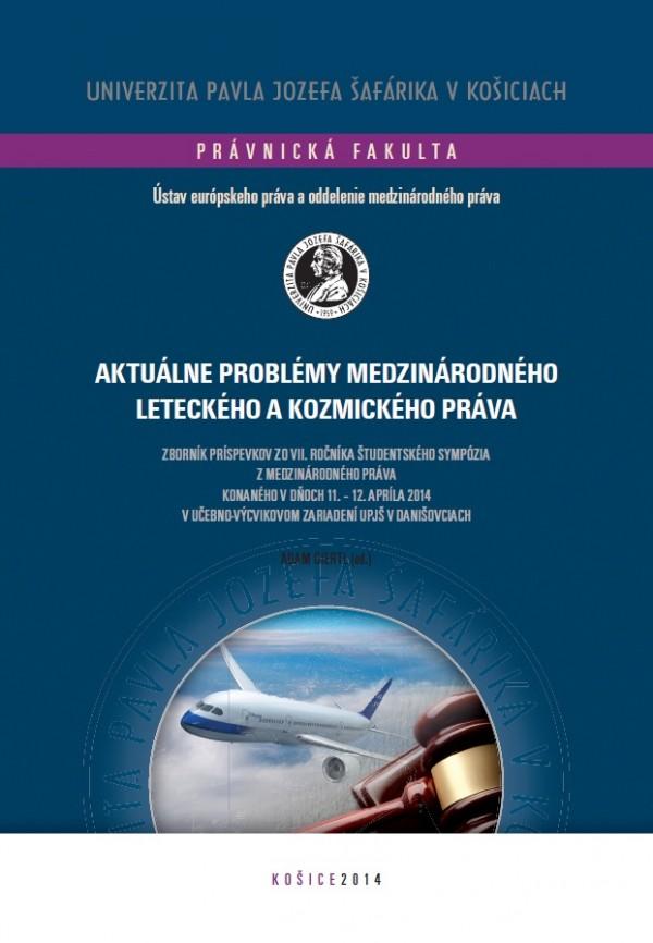 Aktuálne problémy medzinárodného leteckého a kozmického práva