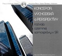 Koncepcia,východiská a perspektívy rozvoja územnej samosprávy v SR