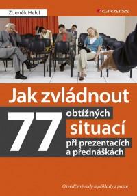 Jak zvládnout 77 obtížných situací při prezentacích a přednáškách
