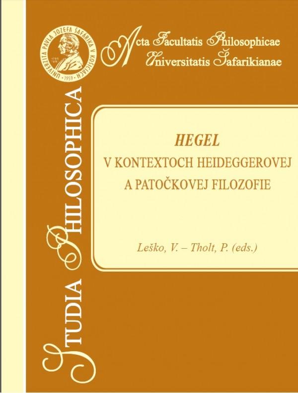 Hegel v kontextoch Heideggerovej a Patočkovej filozofie