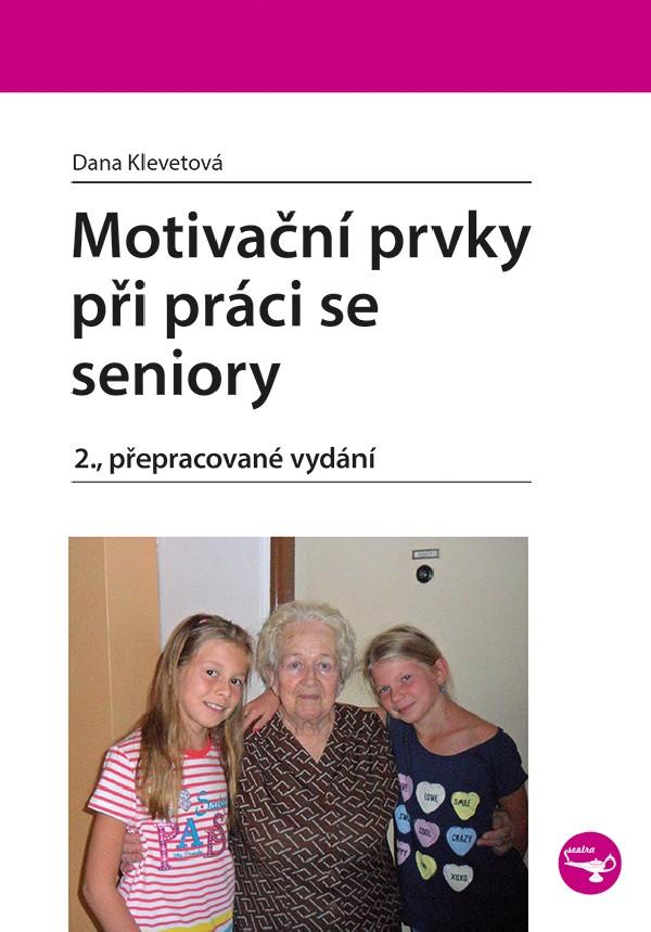 Motivační prvky při práci se seniory 2.vyd.