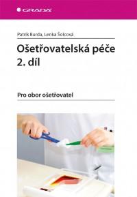 Ošetřovatelská péče 2.díl Pro obor ošetřovatel