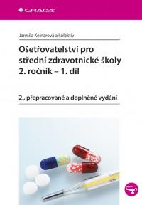 Ošetřovatelství pro střední zdravotnícké školy 2.ročník-1.díl