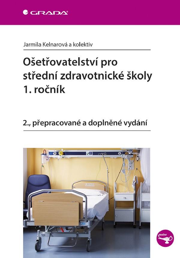 Ošetřovatelství pro střední zdravotnícké školy 1.ročník
