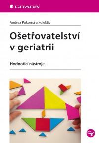 Ošetřovatelství v geriatrii • Hodnoticí nástroje