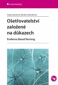 Ošetřovatelství založené na důkazech • Evidence Based Nursing