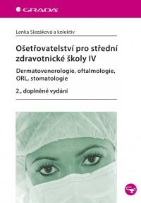 Ošetřovatelství pro střední zdravotnícké školy IV - Dermatovenerologie, oftalmologie, ORL, stomatologie
