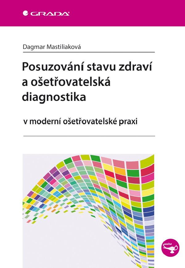 Posuzovaní stavu zdraví a ošetřovatelská diagnostika