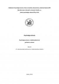 Psychológia zdravia • Psychológia zdravia v multidisciplinárnom pohľade na zdravie