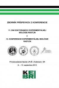 Zborník príspevkov z 11. Dní doktorandov experimentálnej biológie rastlín a 13. Konferencie experimentálnej biológie rastlín