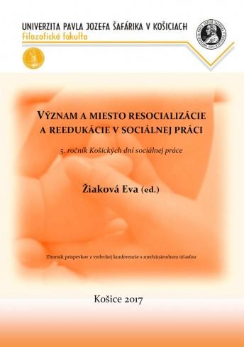 Význam a miesto resocializácie a reedukácie v sociálnej práci