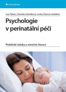 Psychologie v perinatální péči - Praktické otázky a náročné situace