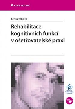 Rehabilitace kongnitivních funkcí v ošetřovatelské praxi