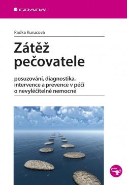 Zátěž pečovatele - posuzování, diagnostika, intervence a prevence v péči o nevyléčitelně nemocné