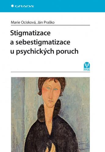 Stigmatizace a sebestigmatizace u psychických poruch