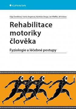Rehabilitace motoriky člověka