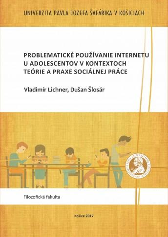Problematické používanie internetu u adolescentov v kontextoch teórie a praxe sociálnej práce