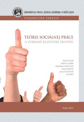 Teórie sociálnej práce a vybrané klientske skupiny