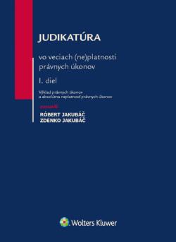 JUDIKATÚRA vo veciach (ne)platnosti právnych úkonov l.diel