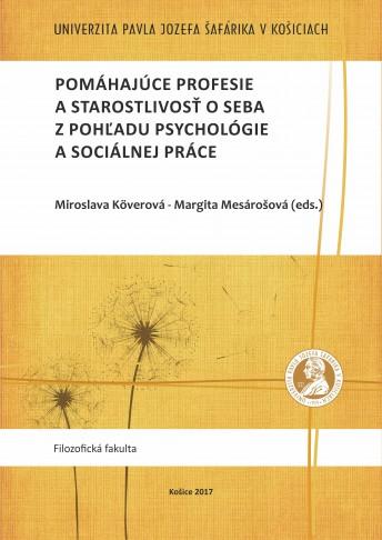 Pomáhajúce profesie a starostlivosť o seba z pohľadu psychológie a sociálnej práce