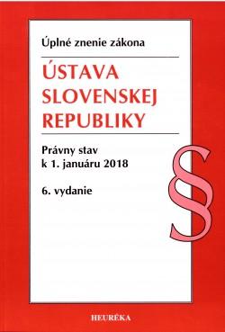 ÚSTAVA SLOVENSKEJ REPUBLIKY Úzz,Právny stav k 1.januáru 2018 6.vydanie