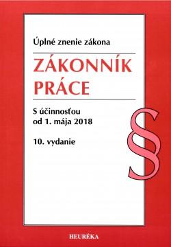 ZÁKONNÍK PRÁCE Úzz s účinnosťou od 1.mája 2018 10.vydanie
