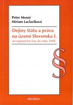 Dejiny štátu a práva na území Slovenska l. od najstarších čias do roku 1848