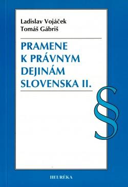 PRAMENE K PRÁVNYM DEJINÁM SLOVENSKA ll.