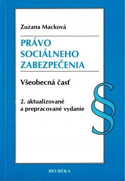PRÁVO SOCIÁLNEHO ZABEZPEČENIA Všeobecná časť 2.aktualizované a prepracov.vydanie