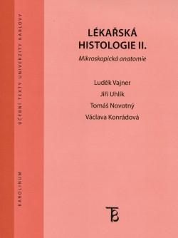 LÉKAŘSKÁ HISTOLOGIE ll. Mikroskopická anatomie