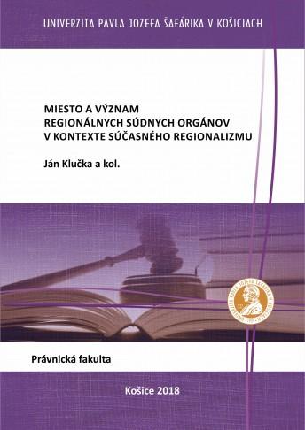 Miesto a význam regionálnych súdnych orgánov v kontexte súčasného regionalizmu