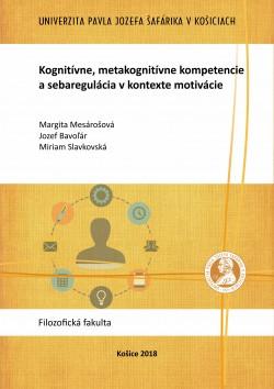Kognitívne, metakognitívne kompetencie a sebaregulácia v kontexte motivácie