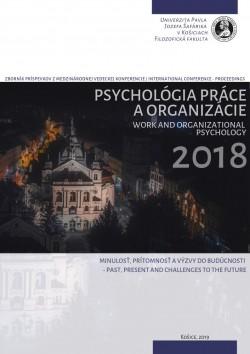 Psychológia práce a organizácie 2018 - Minulosť, prítomnosť a výzvy do budúcnosti