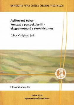 Aplikovaná etika – Kontext a perspektívy III – ekogramotnosť a ekokriticizmus