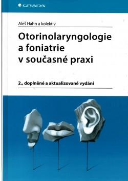 Otorinolaryngologie a fonatrie v současné praxi