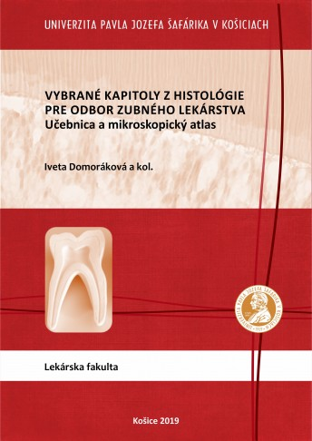 Vybrané kapitoly z histológie pre odbor zubného lekárstva Učebnica a mikroskopický atlas