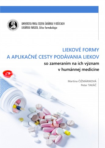 Liekové formy a aplikačné cesty podávania liekov so zameraním na ich význam v humánnej medicíne