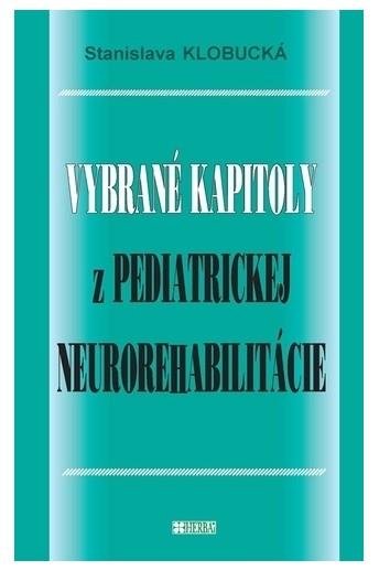 Vybrané kapitoly z pediatrickej neurorehabilitácie
